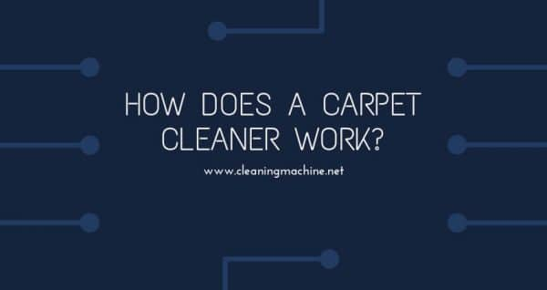 How Does a Carpet Cleaner Work