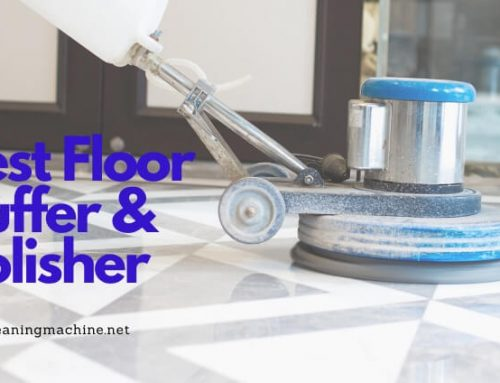 The 7 Best Floor Buffer for Home & Commercial Use in 2021