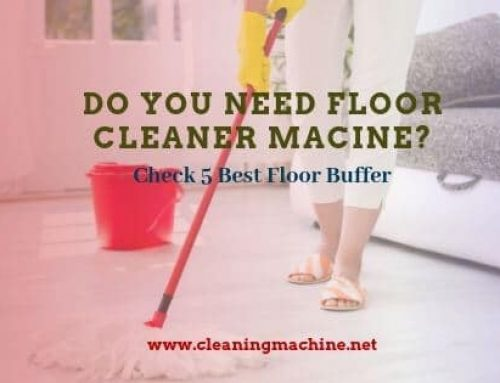 The 7 Best Floor Buffer for Home & Commercial Use in 2020