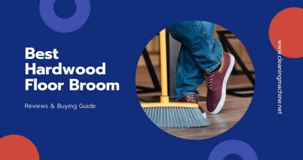 Best Broom for Hardwood Floors