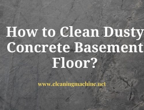 How to Clean Dusty Concrete Basement Floor?