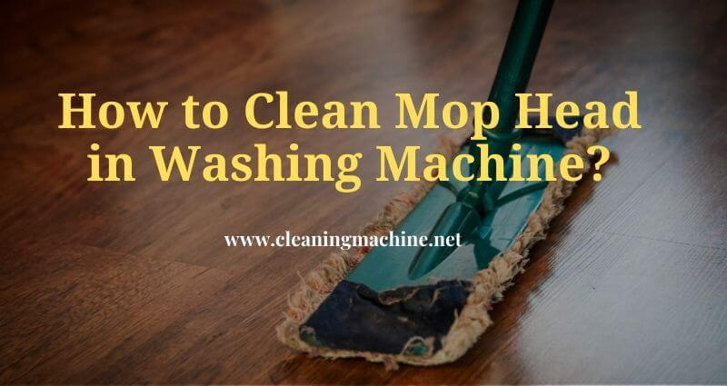 How to Clean Mop Head in Washing Machine