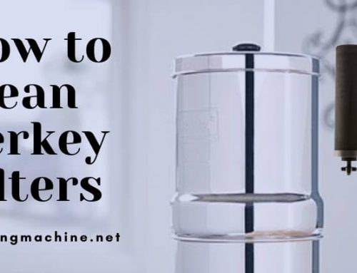 How to Clean Berkey Filters?