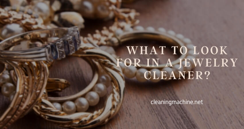 Best Jewelry Cleaner Machine Buying Guide
