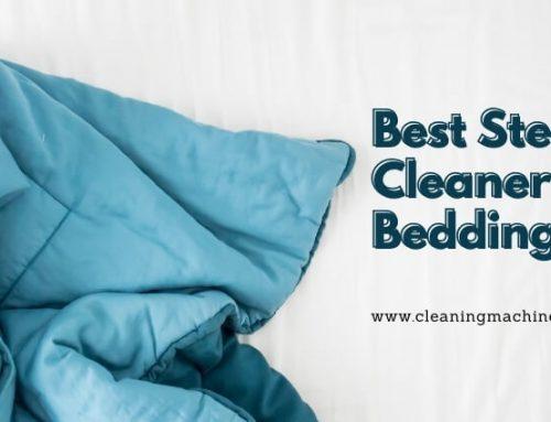 Best Steam Cleaner for Mattress & Bedding